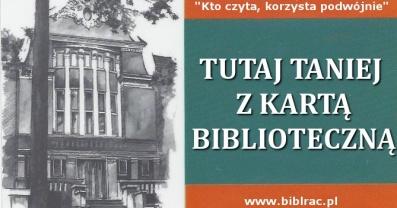 """""""Kto czyta, korzysta podwójnie"""", czyli z kartą biblioteczną taniej"""