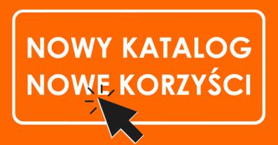 [PL]NOWY KATALOG = NOWE KORZYŚCI