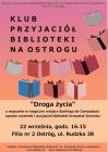 [PL]Klub Przyjaciół Biblioteki na Ostrogu - Droga życia