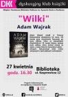 """Dyskusyjny Klub Książki: """"Wilki"""" Adama Wajraka"""
