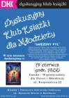 Dyskusyjny Klub Książki dla Młodzieży - spotkanie czerwcowe
