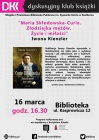 """Dyskusyjny Klub Książki: """"Maria Skłodowska-Curie. Złodziejka mężów.  Życie i miłości."""""""