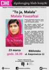 "Dyskusyjny Klub Książki ""To ja, Malala"""