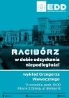 """Europejskie Dni Dziedzictwa """"Racibórz w dobie odzyskania niepodległości"""" – wykład Grzegorza Wawocznego"""