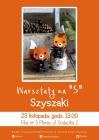 """Warsztaty na """"5"""": Szyszaki"""
