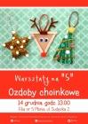 """Warsztaty na """"5"""" Ozdoby choinkowe"""