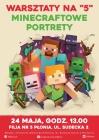 """Warsztaty na """"5"""": Minecraftowe portrety"""