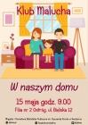 [PL]Klub Malucha:w naszym domu