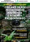 Ciekawe okazy przyrodnicze Raciborza i powiatu raciborskiego-konkurs fotograficzny