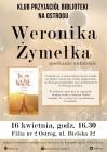 [PL]Klub Przyjaciół Biblioteki na Ostrogu: spotkanie z Weroniką Żymełką