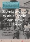 [PL]Ziemia Święta w obiektywie Stanisława Ligonia