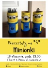 "Warsztaty na ""5"": Minionki"