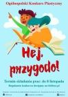 """Ogólnopolski Konkurs Plastyczny  """"Hej, przygodo!"""""""