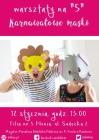 """Warsztaty na """"5"""": Karnawałowe maski"""