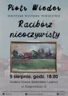 """Piotr Wieder-wernisaż wystawy """"Racibórz nieoczywisty"""""""