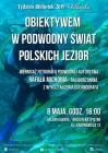 """[PL]""""Obiektywem w podwodny świat polskich jezior""""-wernisaż wystawy"""