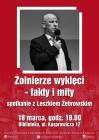 Żołnierze wyklęci: fakty i mity -  spotkanie  z Leszkiem Żebrowskim