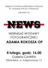 """[PL]""""News"""" Wernisaż wystawy fotografii  Adama Rokosza OP"""