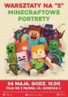 """[PL]Warsztaty na """"5"""": Minecraftowe portrety"""